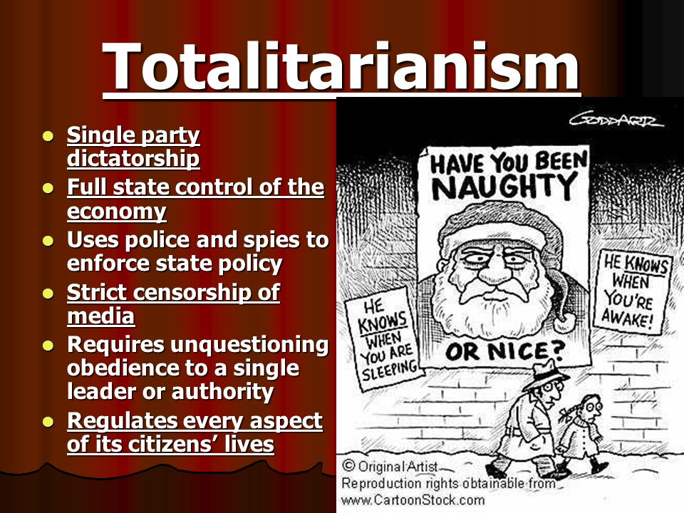 Totalitarianism Single party dictatorship