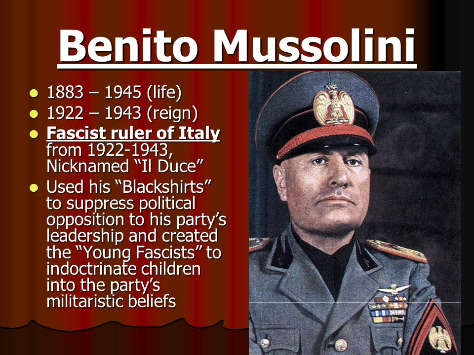 the life leadership and beliefs of benito mussolini Benito mussolini was able to capitalize on the  their doubts and skepticism beliefs toward prosperity and welfare ideas for a better life and leadership.