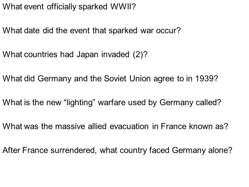 What event officially sparked WWII