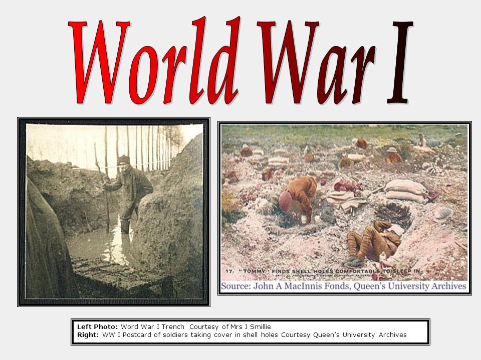 World War I Left Photo: Word War I Trench Courtesy of Mrs J Smillie