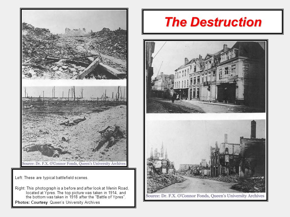 The Destruction Left: These are typical battlefield scenes.