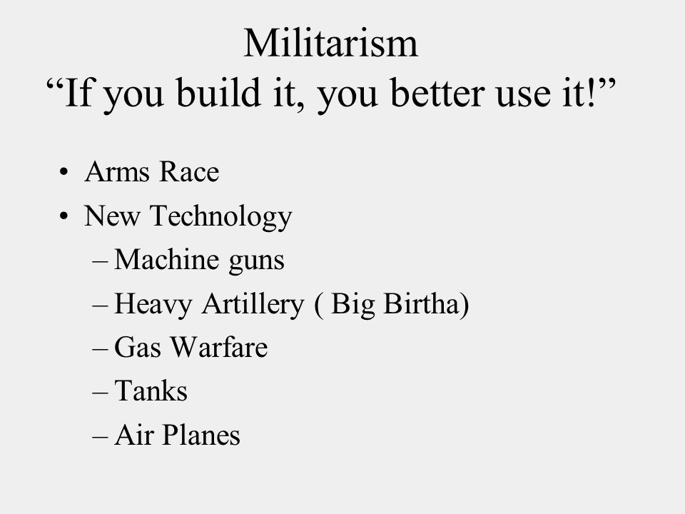 Militarism If you build it, you better use it!