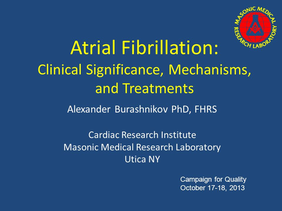 Atrial Fibrillation: Clinical Significance, Mechanisms, and Treatments