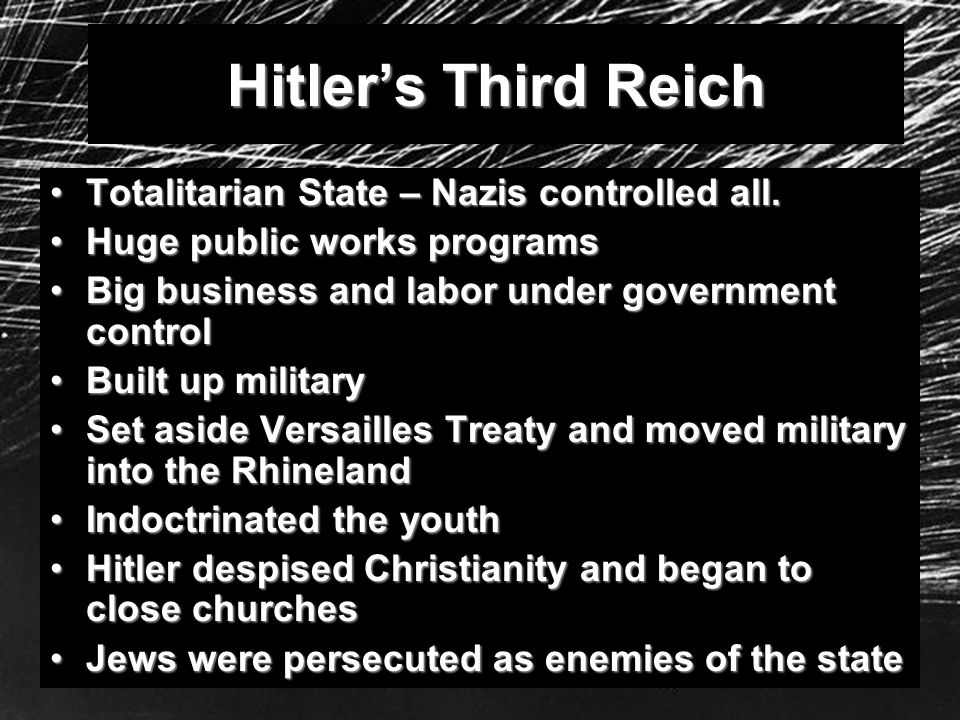 Hitler's Third Reich Totalitarian State – Nazis controlled all.