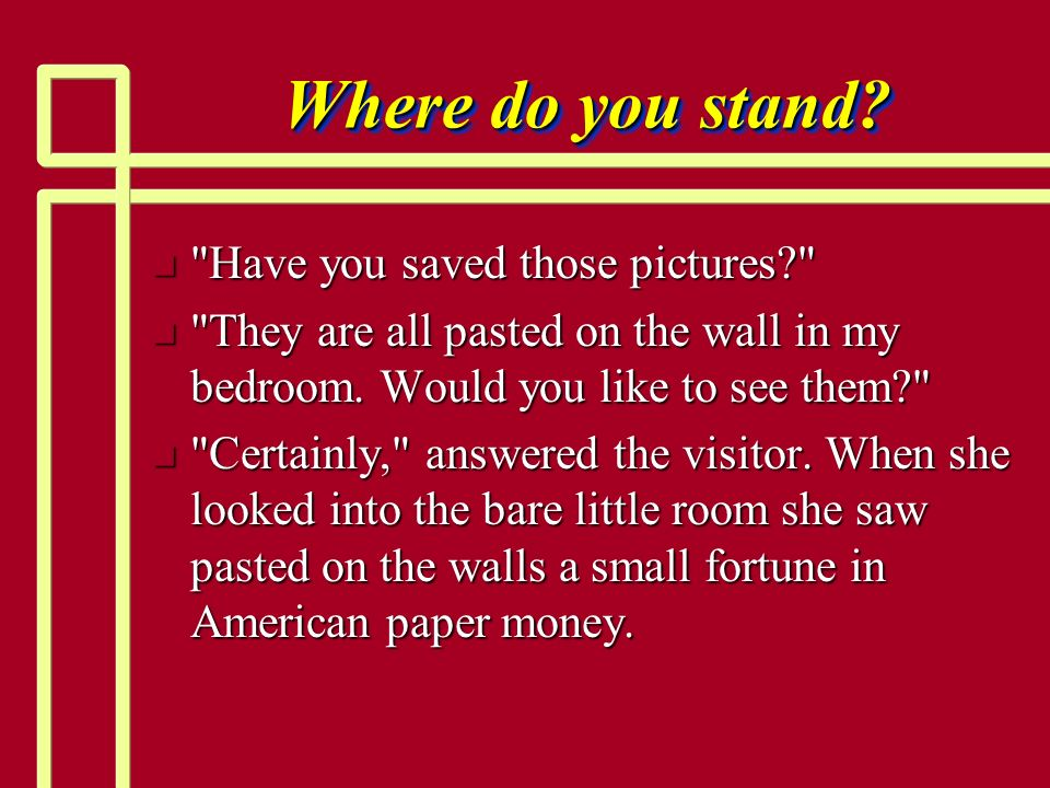 Where do you stand Have you saved those pictures