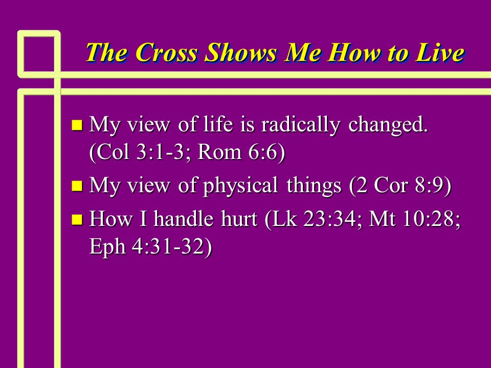 The Cross Shows Me How to Live