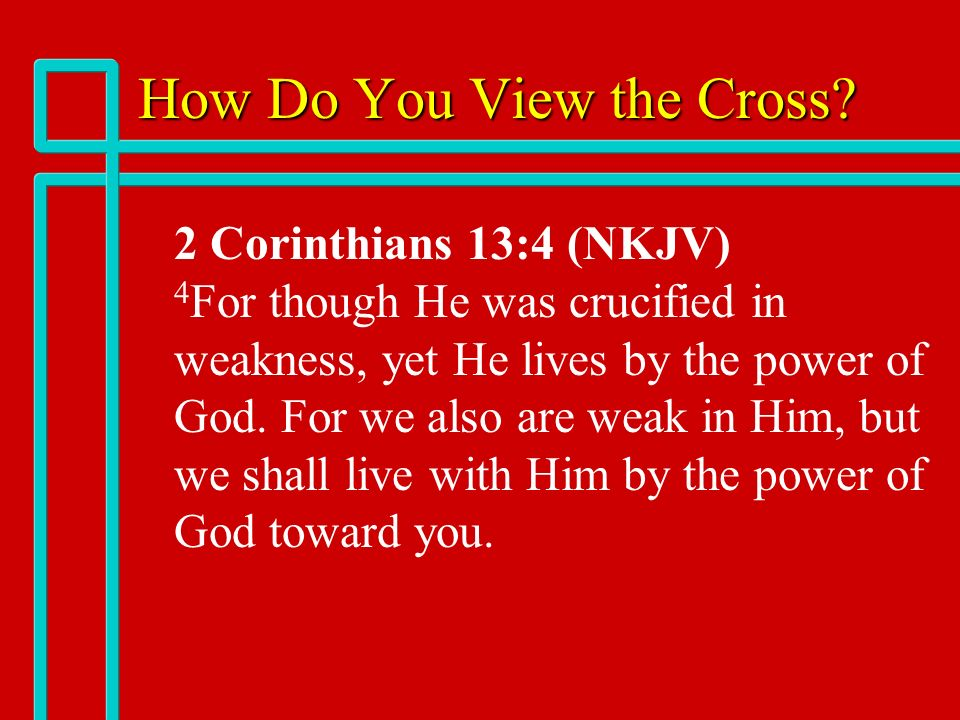 How Do You View the Cross
