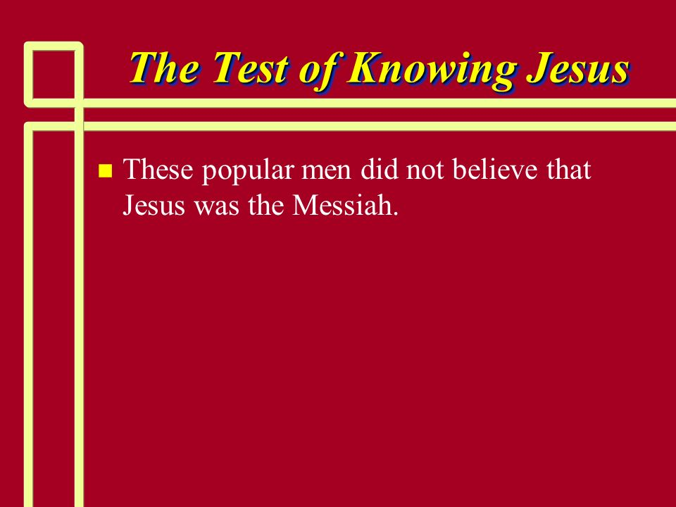 The Test of Knowing Jesus