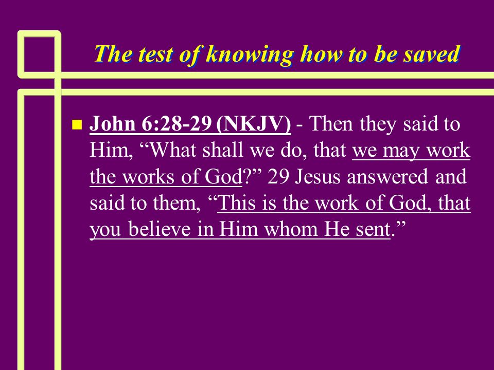 The test of knowing how to be saved