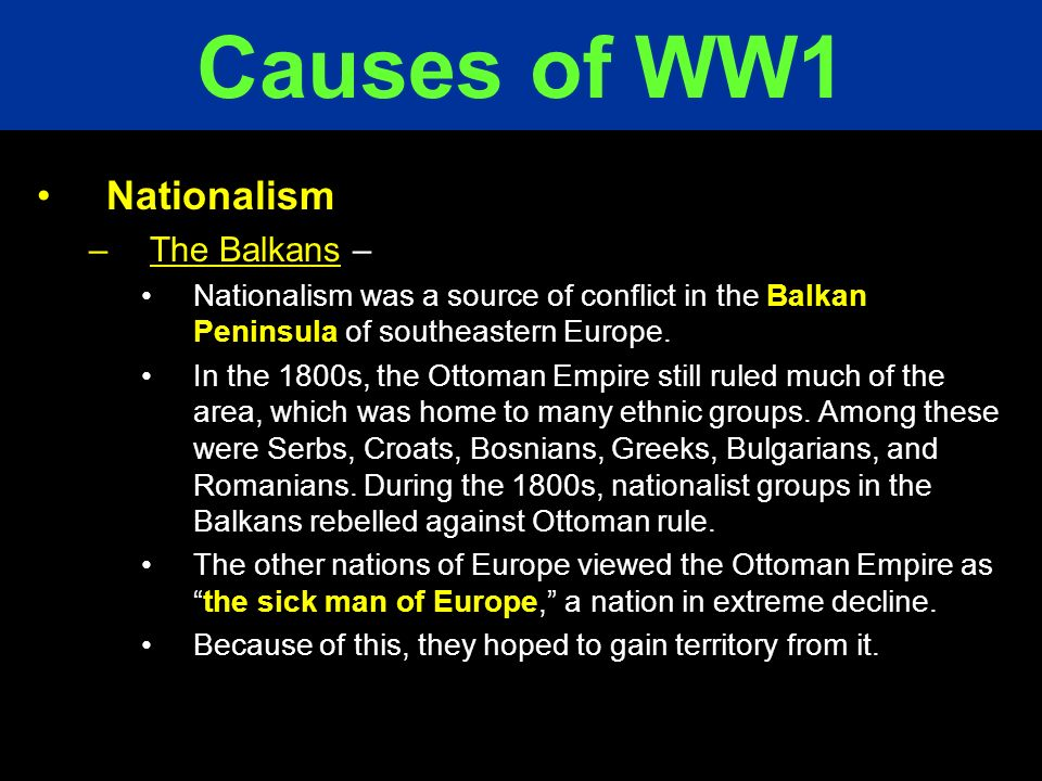 Causes of WW1 Nationalism The Balkans –