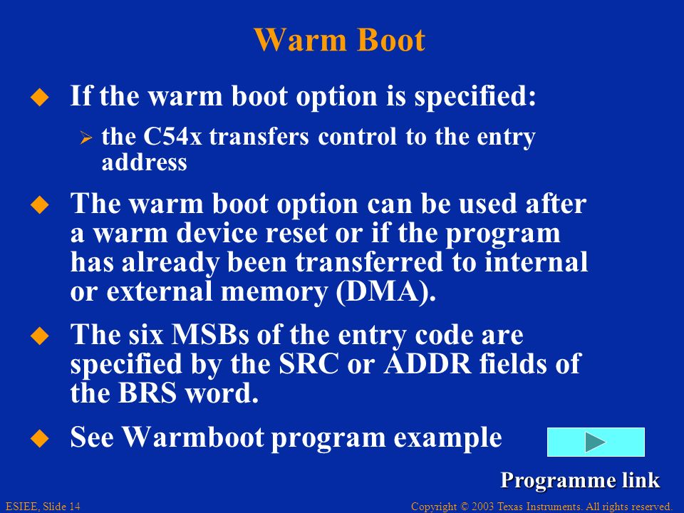 Warm Boot If the warm boot option is specified: