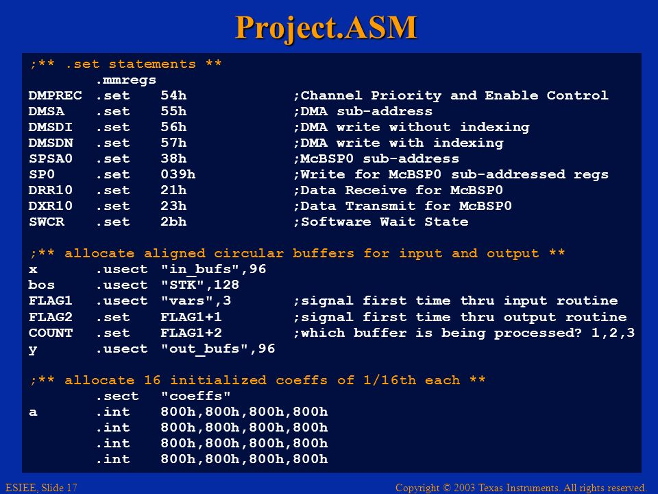 Project.ASM ;** .set statements ** .mmregs