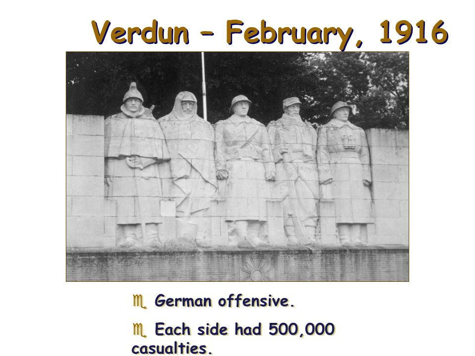 Verdun – February, 1916 German offensive.