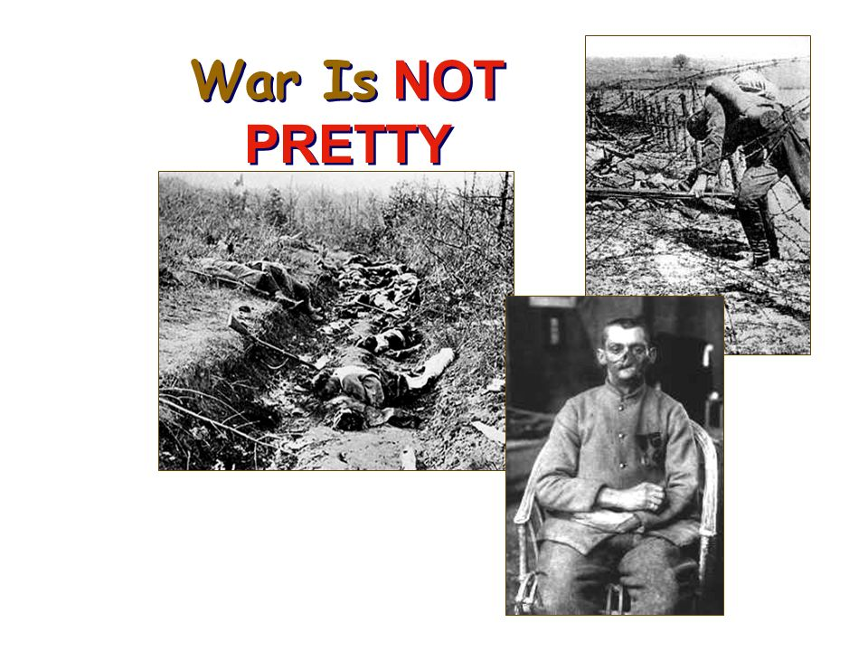War Is NOT PRETTY