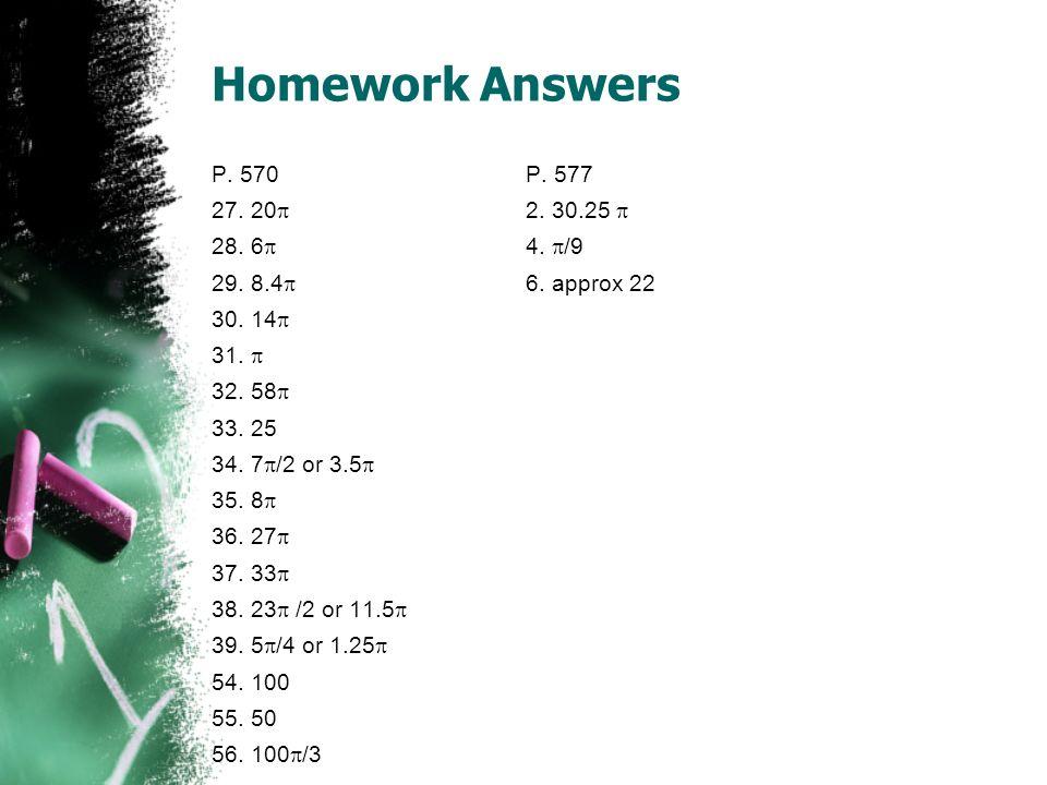 Homework Answers P. 570 P. 577 27. 20 2. 30.25  28. 6 4. /9