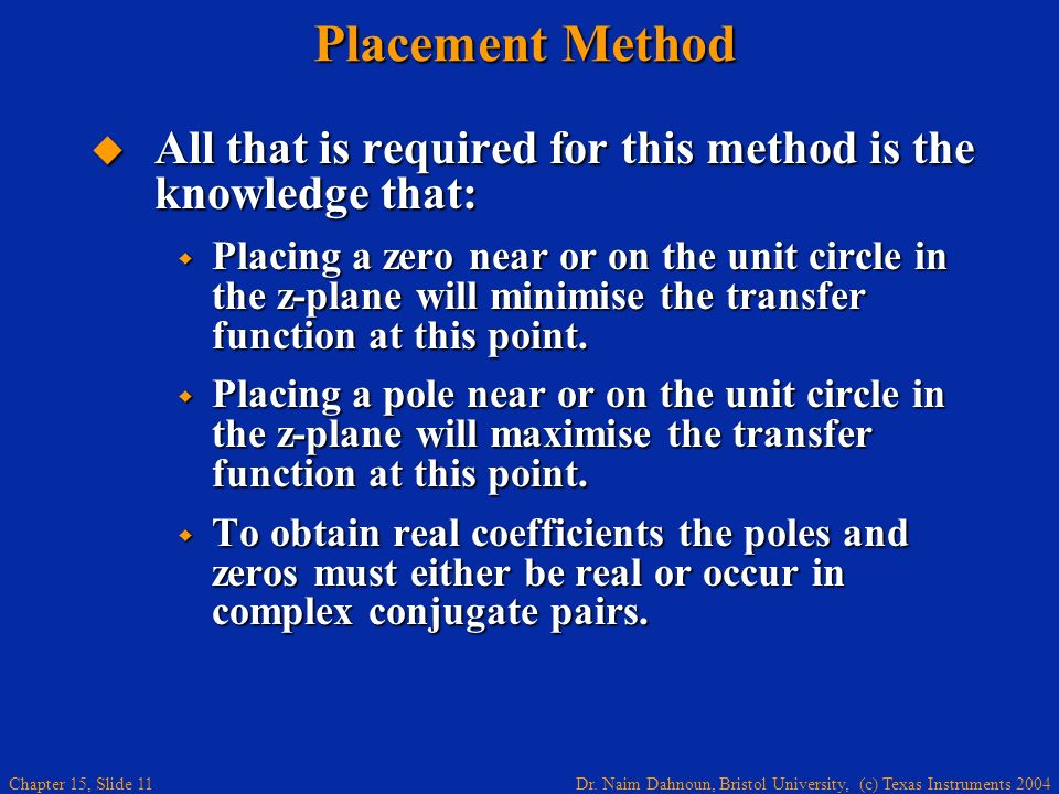 Placement Method All that is required for this method is the knowledge that: