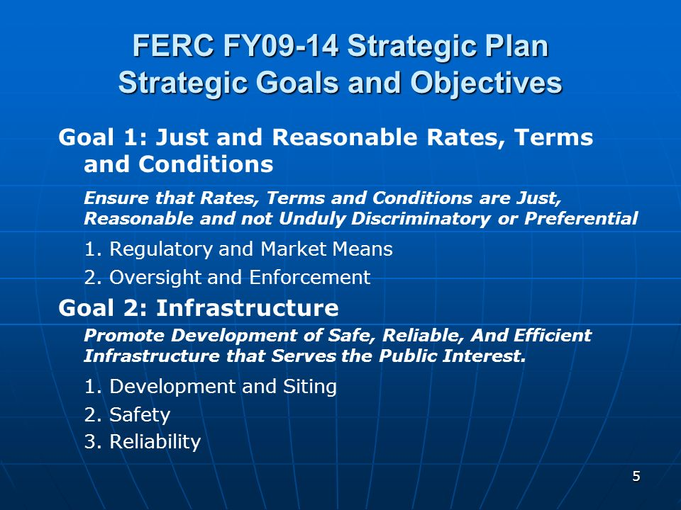 FERC FY09-14 Strategic Plan Strategic Goals and Objectives