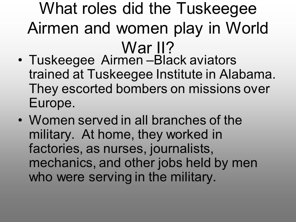 What roles did the Tuskeegee Airmen and women play in World War II