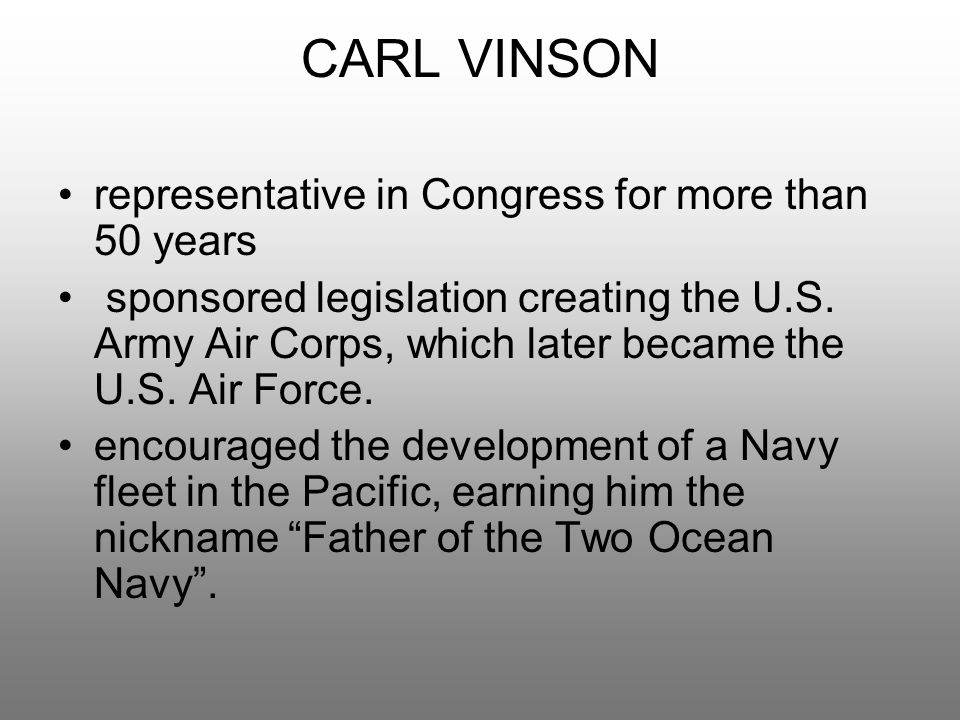 CARL VINSON representative in Congress for more than 50 years