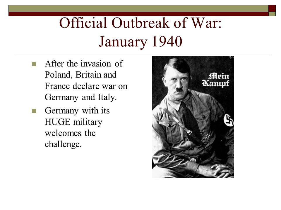 Official Outbreak of War: January 1940