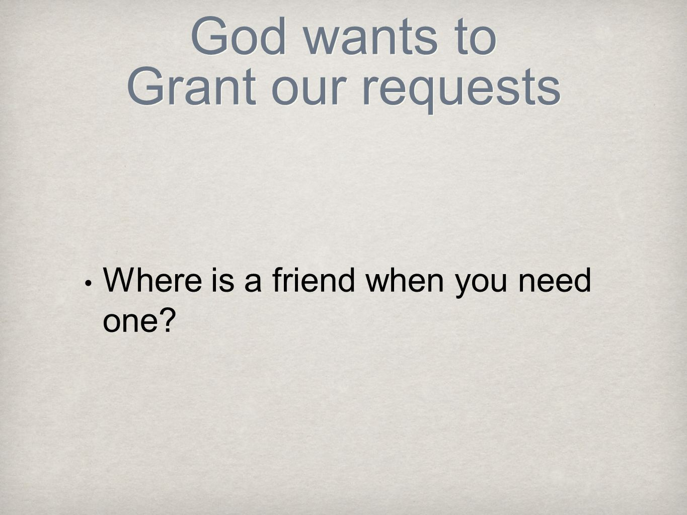 God wants to Grant our requests