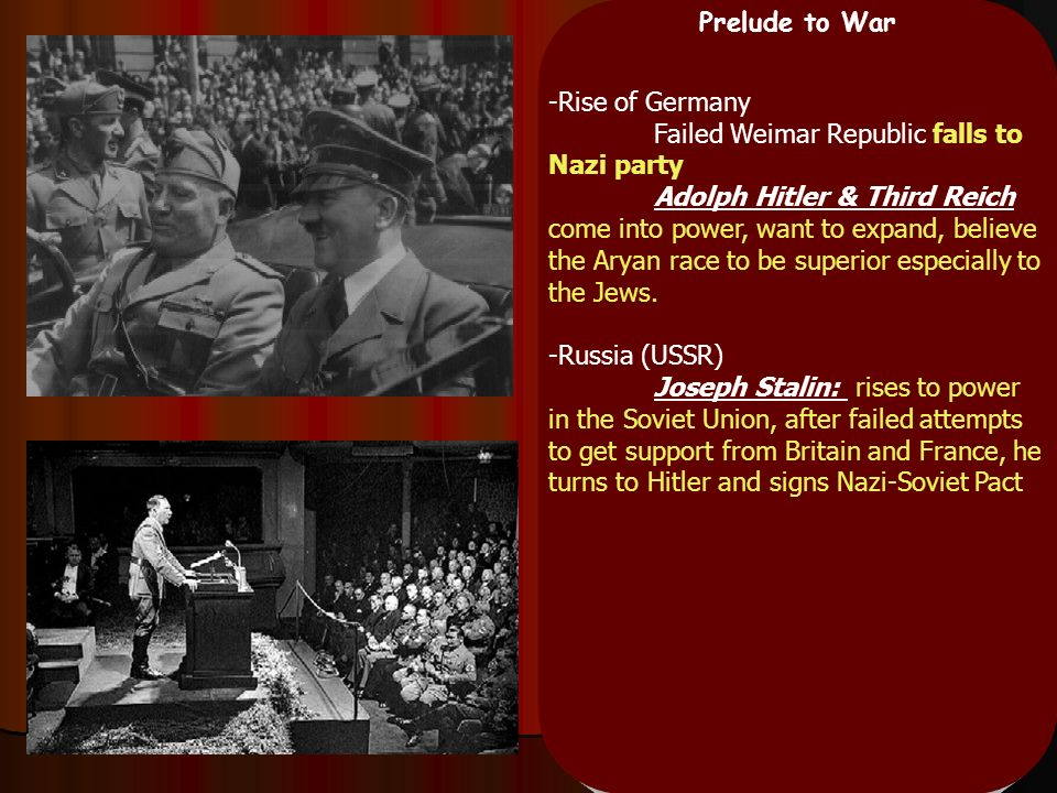 Prelude to War -Rise of Germany. Failed Weimar Republic falls to Nazi party.