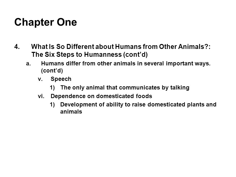 Chapter One What Is So Different about Humans from Other Animals : The Six Steps to Humanness (cont'd)