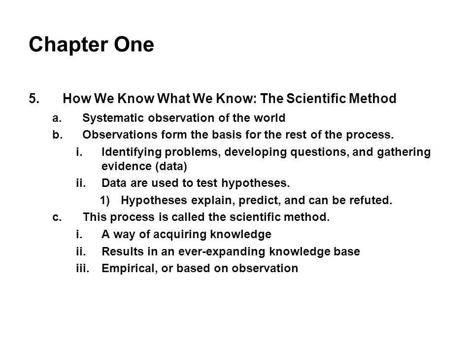 Chapter One How We Know What We Know: The Scientific Method