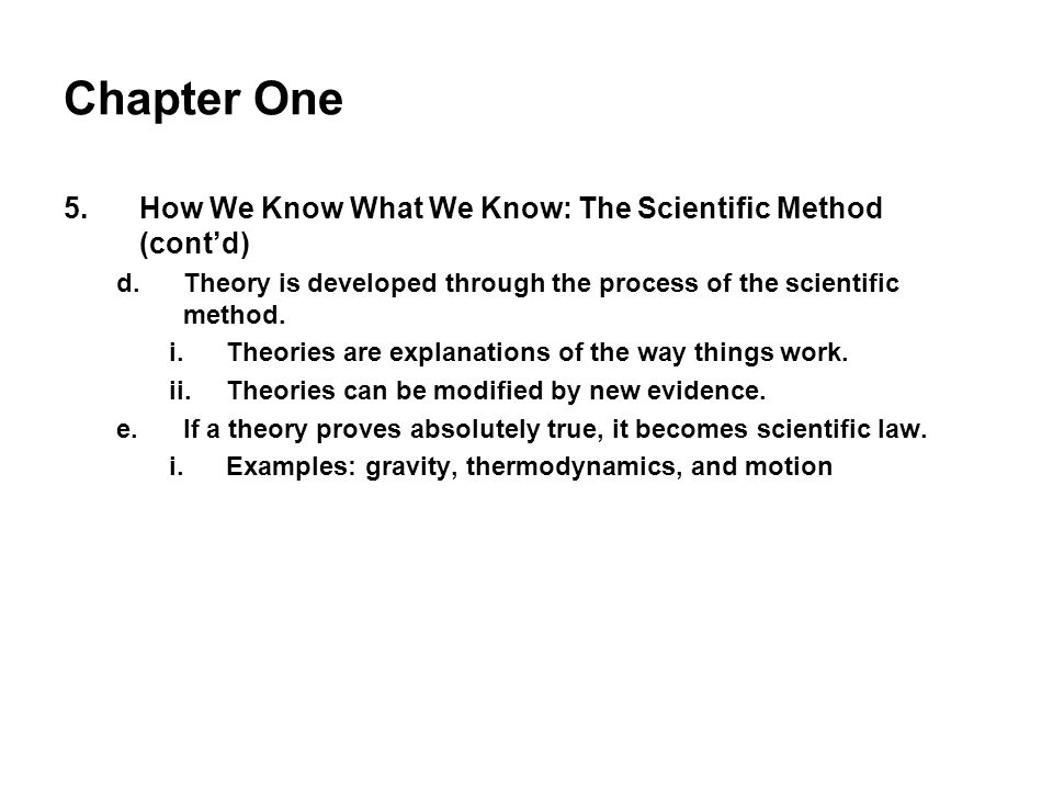 Chapter One How We Know What We Know: The Scientific Method (cont'd)