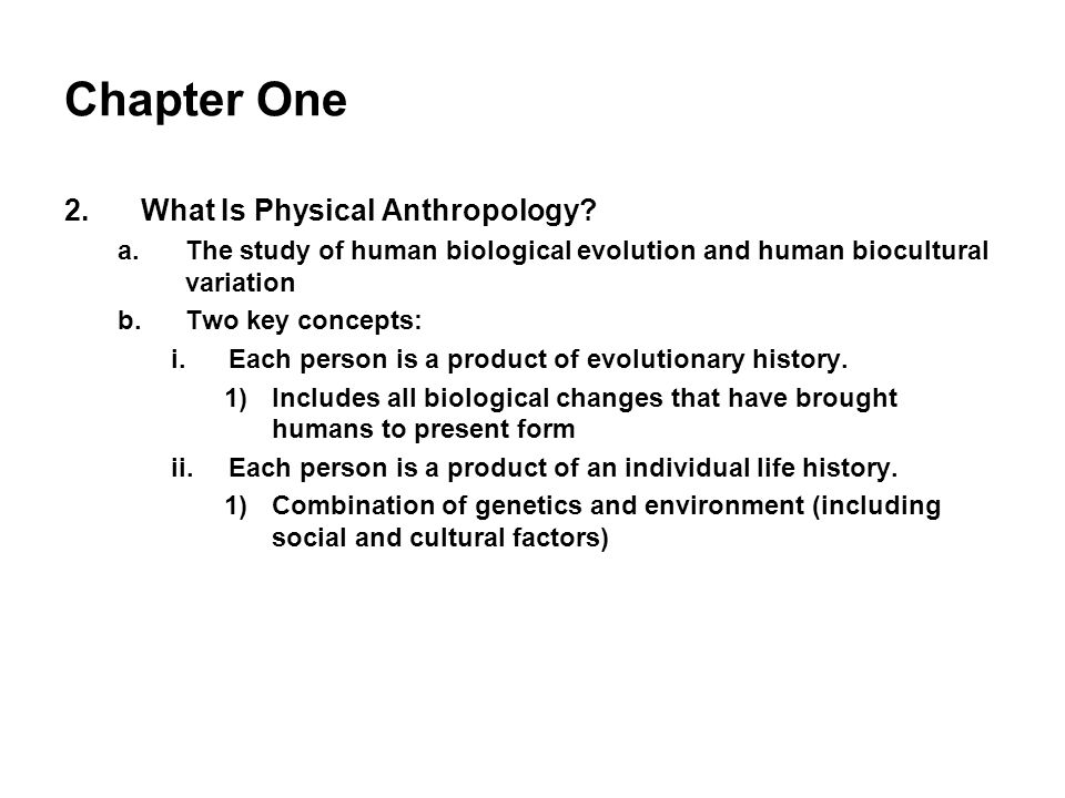 Chapter One What Is Physical Anthropology