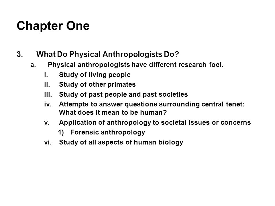 Chapter One What Do Physical Anthropologists Do
