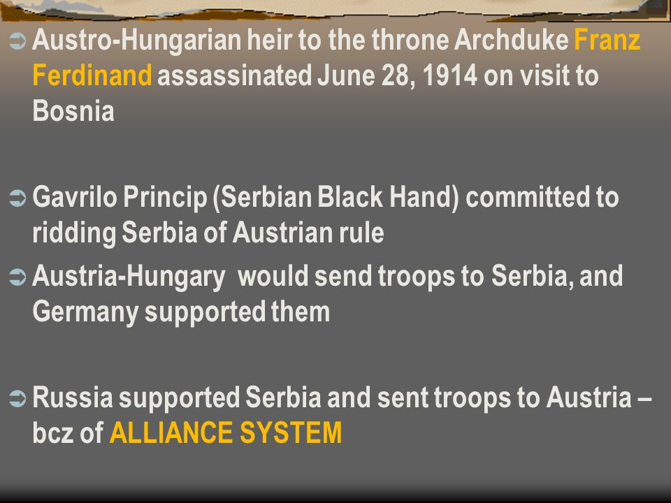 Austro-Hungarian heir to the throne Archduke Franz Ferdinand assassinated June 28, 1914 on visit to Bosnia