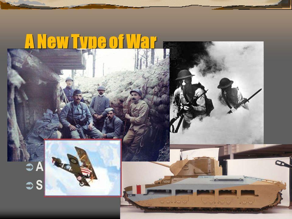 A New Type of War Trench Warfare Poison Gas Machine Gun Tank Airplanes