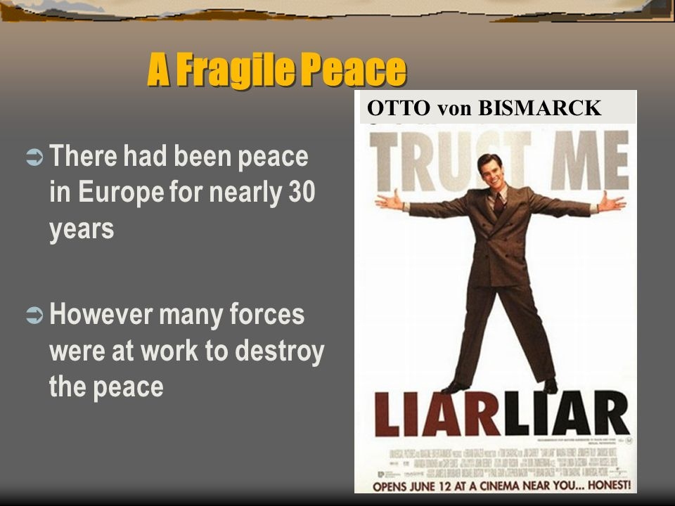 A Fragile Peace There had been peace in Europe for nearly 30 years