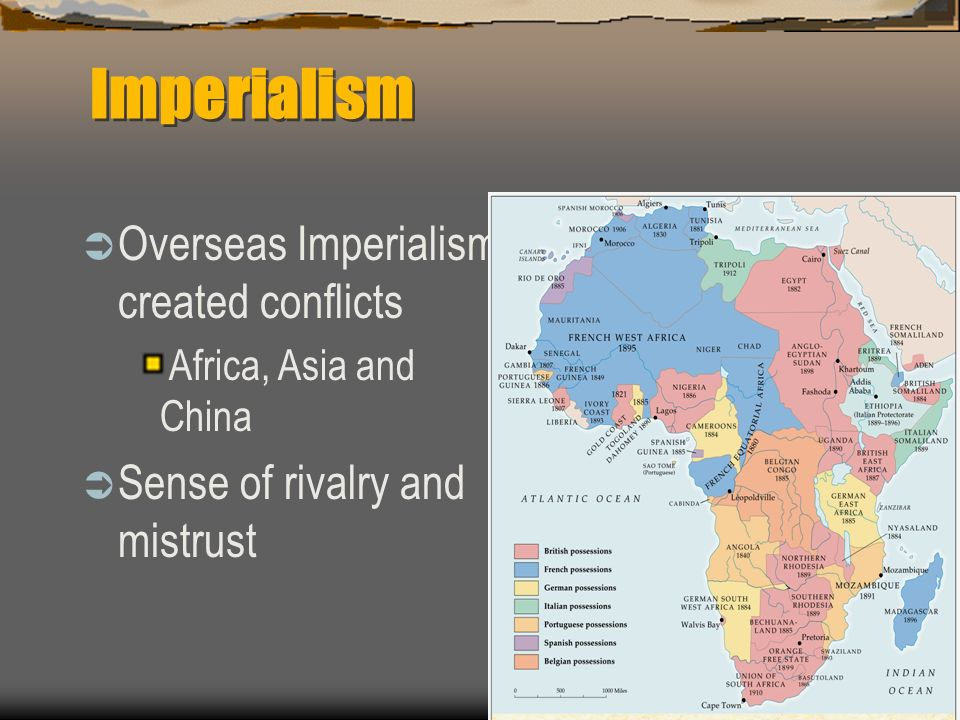 Imperialism Overseas Imperialism created conflicts
