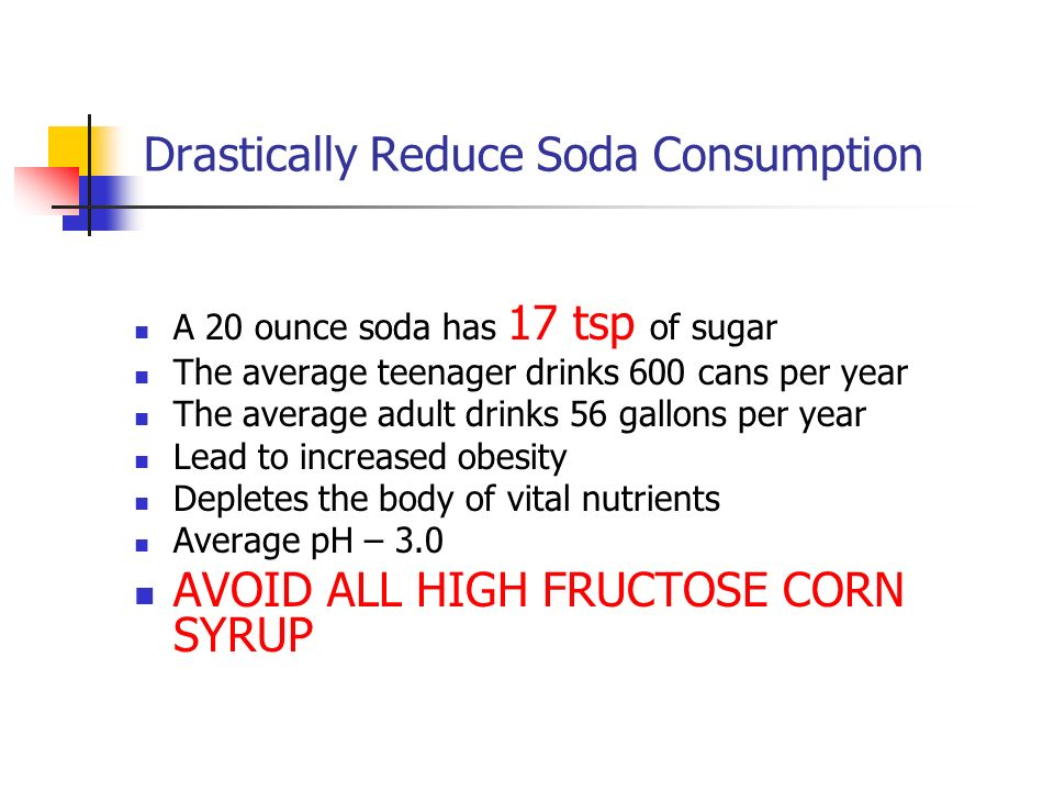 Drastically Reduce Soda Consumption