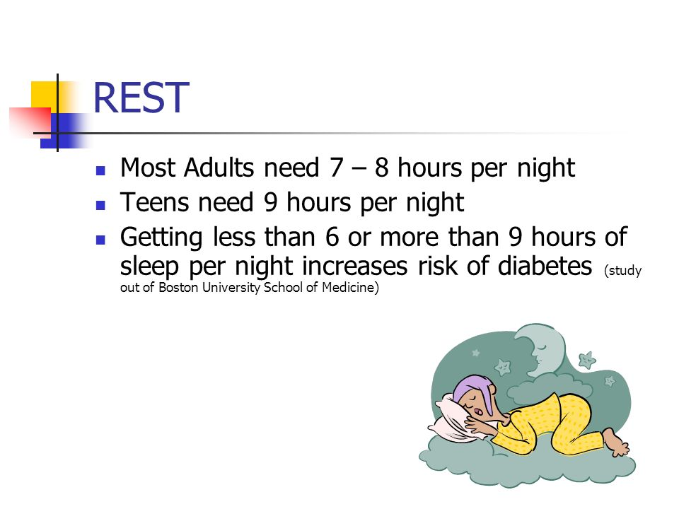REST Most Adults need 7 – 8 hours per night
