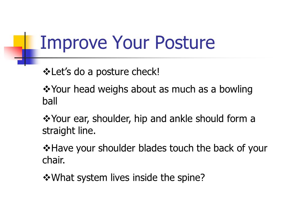 Improve Your Posture Let's do a posture check!