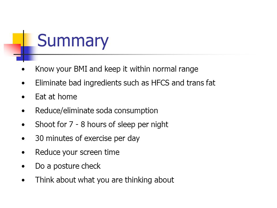 Summary Know your BMI and keep it within normal range
