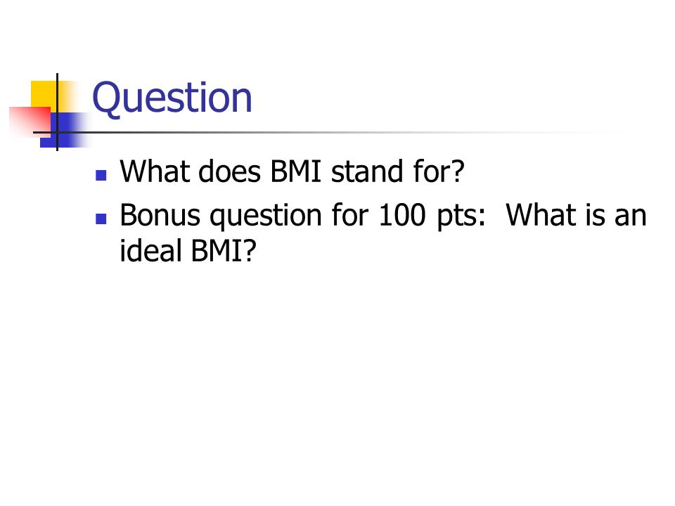 Question What does BMI stand for