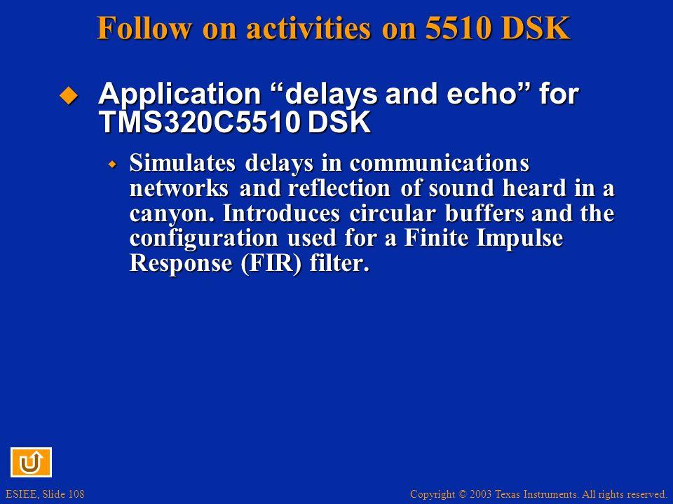 Follow on activities on 5510 DSK