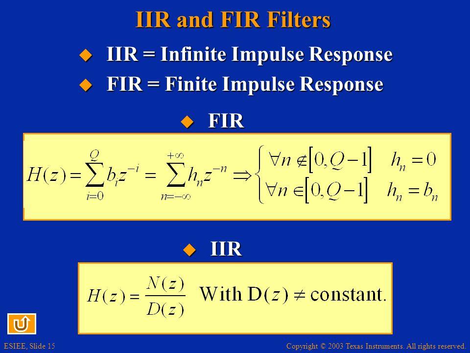 IIR and FIR Filters IIR = Infinite Impulse Response