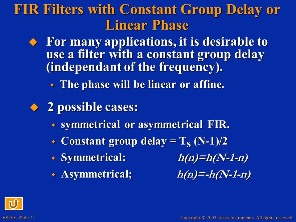 FIR Filters with Constant Group Delay or Linear Phase