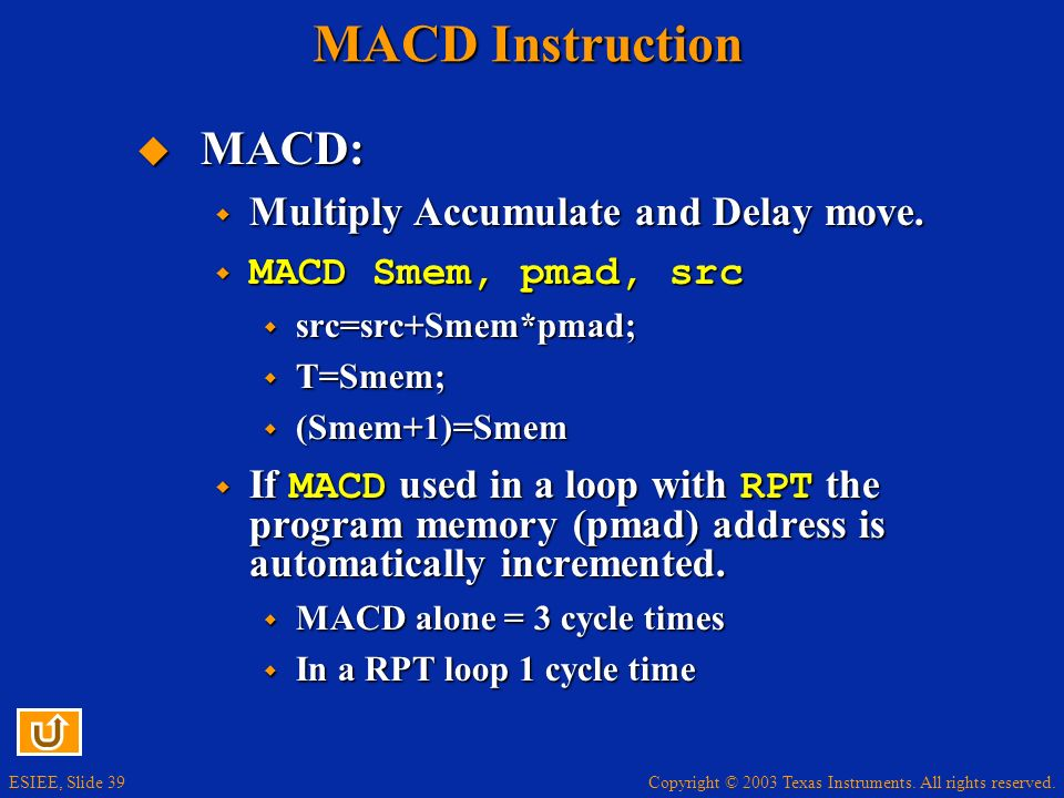 MACD Instruction MACD: Multiply Accumulate and Delay move.