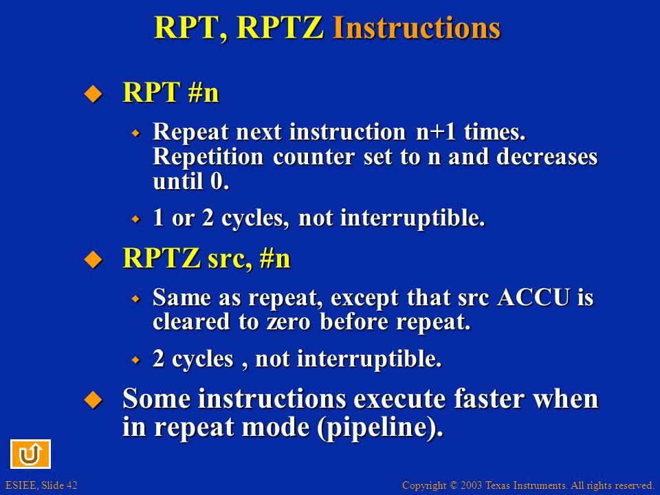 RPT, RPTZ Instructions RPT #n RPTZ src, #n