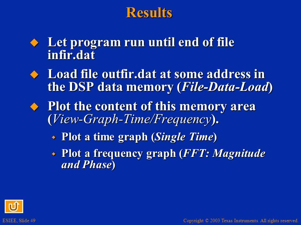 Results Let program run until end of file infir.dat