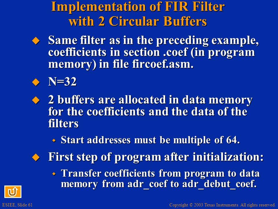 Implementation of FIR Filter with 2 Circular Buffers