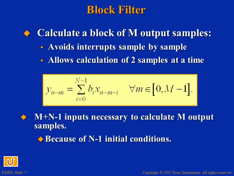 Block Filter Calculate a block of M output samples:
