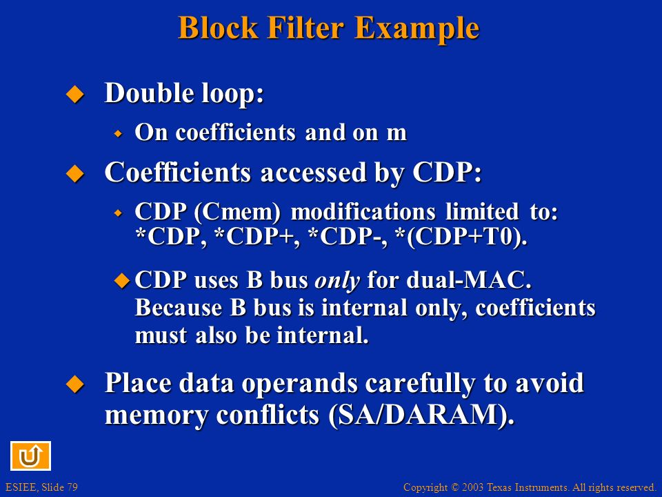 Block Filter Example Double loop: Coefficients accessed by CDP: