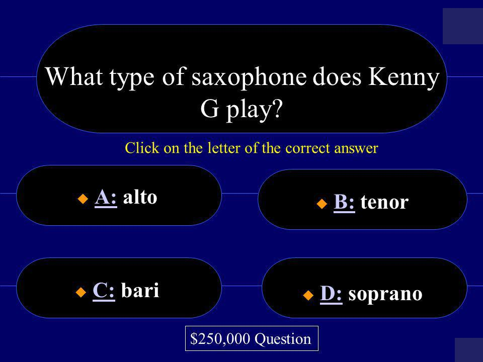 What type of saxophone does Kenny G play